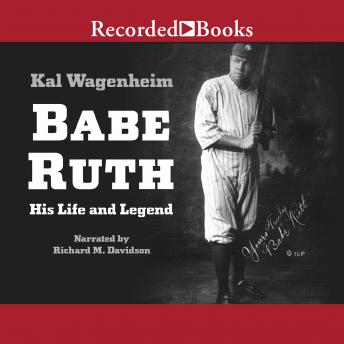 Babe Ruth: His Life and Legend details