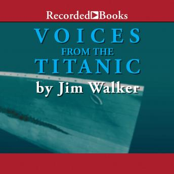 Voices From the Titanic, Jim Walker