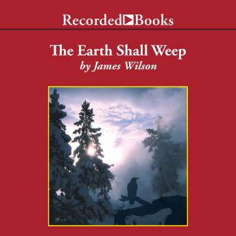 Earth Shall Weep: A History of Native America, James Wilson