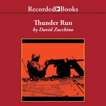 Download Thunder Run: The Armored Strike to Capture Baghdad by David Zucchino