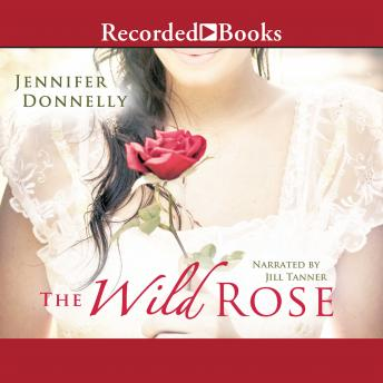 Wild Rose, Jennifer Donnelly