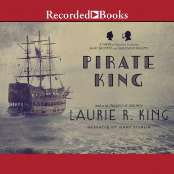 Pirate King: A Novel of Suspense Featuring Mary Russell and Sherlock Holmes, Laurie R. King