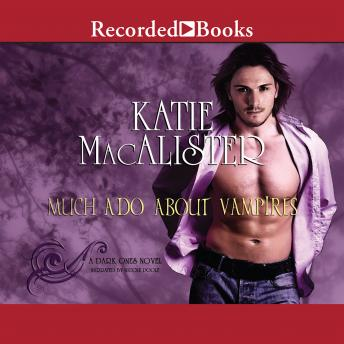 Much Ado About Vampires: A Dark Ones Novel, Katie MacAlister
