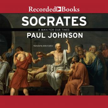 Socrates: A Man for Our Times, Paul Johnson