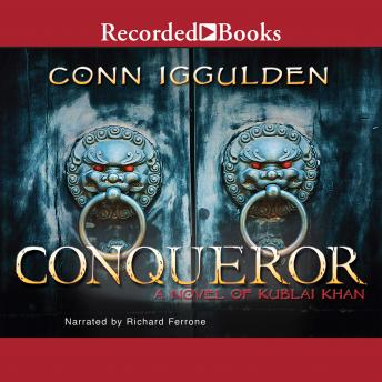 Conqueror: A Novel of Kublai Khan, Conn Iggulden