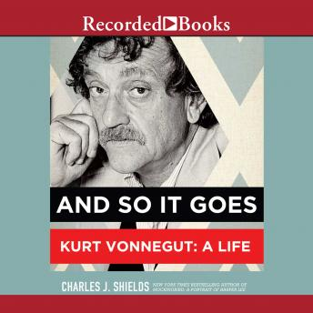 Download And So It Goes: Kurt Vonnegut: A Life by Charles J. Shields