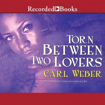 Torn Between Two Lovers, Carl Weber