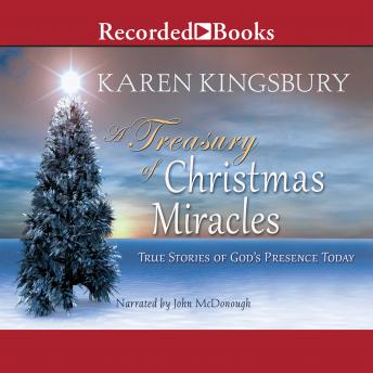Treasury of Christmas Miracles: True Stories of God's Presence Today, Karen Kingsbury