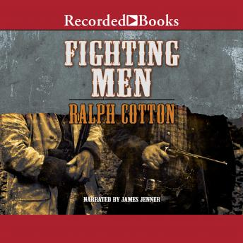 Fighting Men, Ralph Cotton