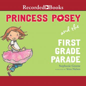 Princess Posey and the First Grade Parade, Stephanie Greene