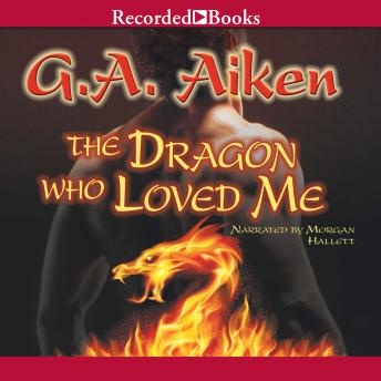 Dragon Who Loved Me, G.A. Aiken