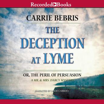 Deception At Lyme: Or, The Peril of Persuasion, Carrie Bebris