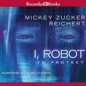 Download I, Robot: To Protect by Mickey Zucker Reichert