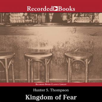 Kingdom of Fear, Audio book by Hunter S. Thompson