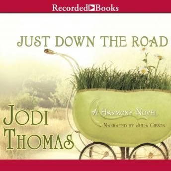 Just Down the Road: A Harmony Novel
