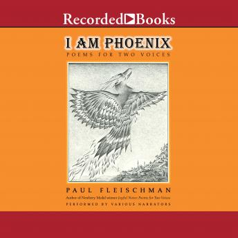 I Am Phoenix: Poems for Two Voices, Paul Fleischman
