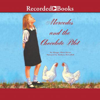 Mercedes and the Chocolate Pilot: A True Story of the Berlin Airlift and the Candy That Dropped from the Sky, Margot Theis Raven
