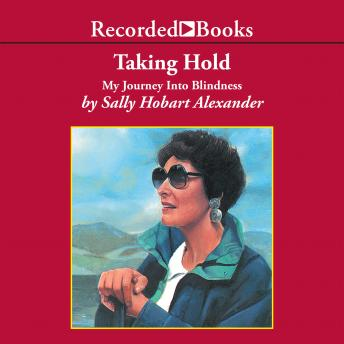 Taking Hold: My Journey Into Blindness, Sally Hobart
