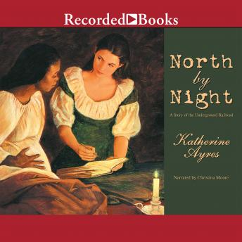 North by Night: A Story of the Underground Railroad, Katherine Ayres