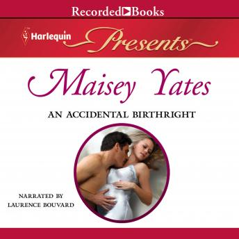 An Accidental Birthright, Maisey Yates