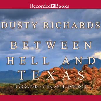 Between Hell and Texas, Dusty Richards