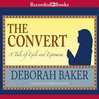 Download Convert: A Tale of Exile and Extremism by Deborah Baker