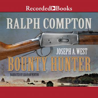 Bounty Hunter: A Ralph Compton Novel, Joseph A. West