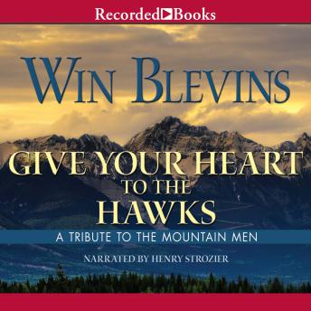 Give Your Heart to the Hawks: A Tribute to the Mountain Man