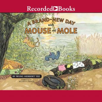 Brand New Day with Mouse and Mole, Wong Herbert Yee