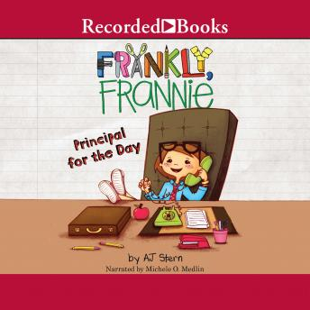 Frankly, Frannie: Principal for the Day, A.J. Stern