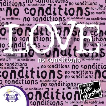 Love -No Conditions, Twin Sisters Productions