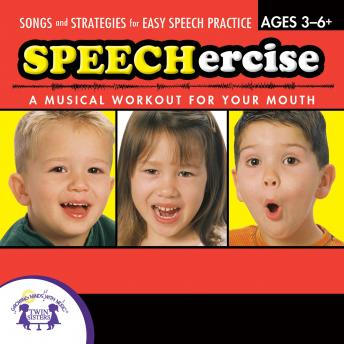 Speechercise, Level 1: A Musical Workout for Your Mouth, Twin Sisters Productions