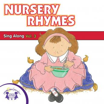 Nursery Rhymes Sing-Along Vol. 3, Twin Sisters Productions