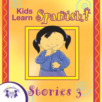 Kids Learn Spanish! Stories 3