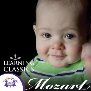 Learning Classics: Mozart, Twin Sisters Productions