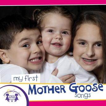 My First Mother Goose Songs, Twin Sisters Productions