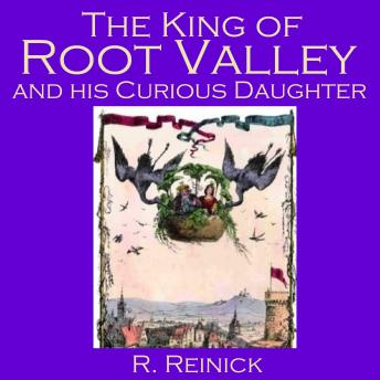 Download King Of Root Valley And His Curious Daughter by R. Reinick