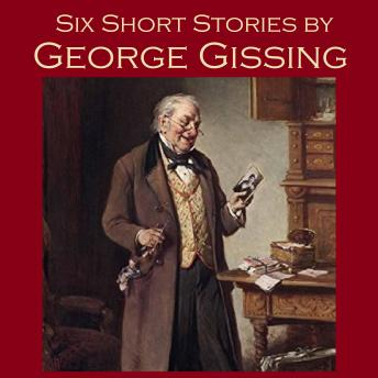 Download Six Short Stories by George Gissing by George Gissing