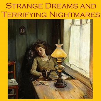 Download Strange Dreams and Terrifying Nightmares: Tales for Restless Sleep by Various Authors