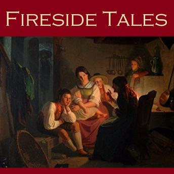 Fireside Tales: Sixty Short Stories of Ghosts, Mysteries, Crimes and Puzzles