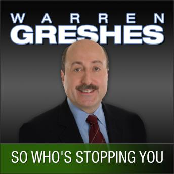 So Who's Stopping You: The Success Series, Warren Greshes