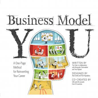 Business Model You: A One-Page Method For Reinventing Your Career, Timothy Clark