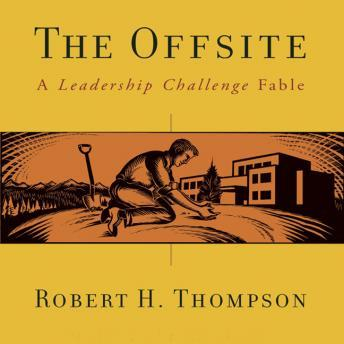Offsite: A Leadership Challenge Fable, Robert Thompson