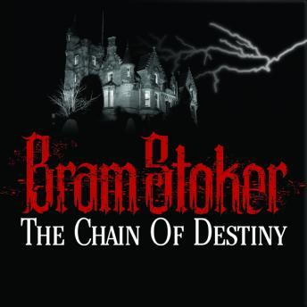 Chain of Destiny, Bram Stoker