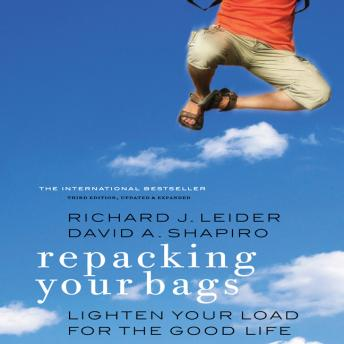 Repacking Your Bags: Lighten Your Load for the Rest of Your Life, David A. Shapiro, Richard J. Leider