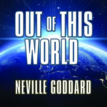 Out This World, Neville Goddard