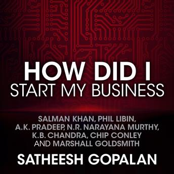 How Did I Start My Business, Satheesh Gopalan