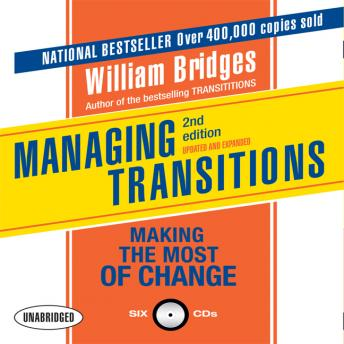 Managing Transitions, 2nd Edition: Making the Most of Change, William Bridges