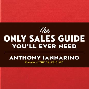 Download Only Sales Guide You'll Ever Need by Anthony Iannarino