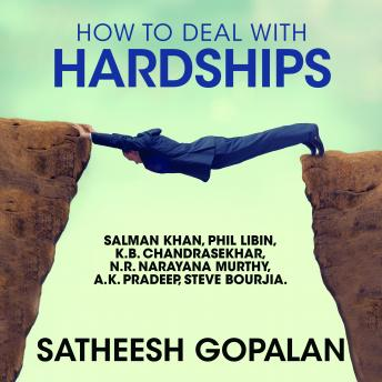 How to Deal with Hardships, Satheesh Gopalan